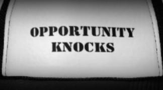 Opportunity Knocks…