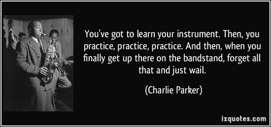quote-you-ve-got-to-learn-your-instrument-then-you-practice-practice-practice-and-then-when-you-charlie-parker
